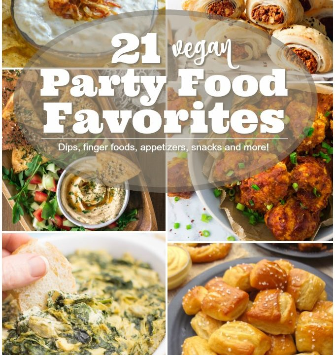 21 Vegan Party Food Favorites